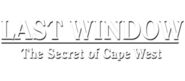 Last Window - The Secret of Cape West Logo