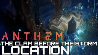 Anthem THE CLAM BEFORE THE STORM LOCATION (SECRET COLLECTIBLE)