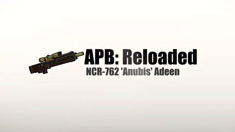 APB Reloaded - Обзор NCR-762 'Anubis' Adeen