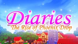 Diaries - The Rise of Phoenix Drop (Remake) Episode 1 Thumbnail