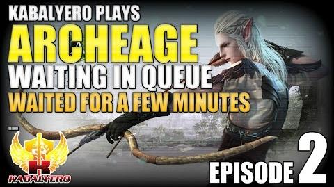 ArcheAge Episode 2 Waiting In Queue ★ Waited For A Few Minutes