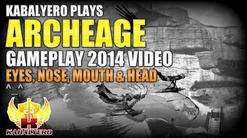 ArcheAge Gameplay 2014 Video ★ Eyes, Nose, Mouth & Head
