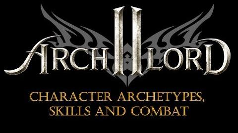 Archlord 2 Vlog - Character Archetypes, Skills and Combat