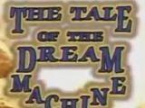 The Tale of the Dream Machine