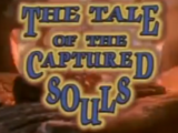 The Tale of the Captured Souls