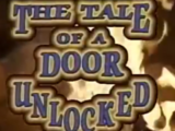The Tale of a Door Unlocked