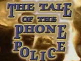The Tale of the Phone Police