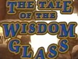 The Tale of the Wisdom Glass