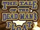 The Tale of the Dead Man's Float