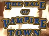 The Tale of Vampire Town