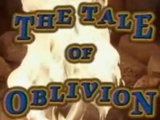 The Tale of Oblivion
