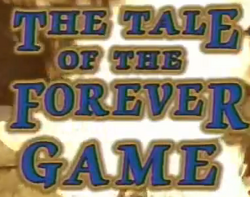 The Tale of the Forever Game | Are You Afraid of the Dark