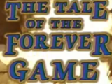 The Tale of the Forever Game