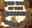 The Tale of the Gruesome Gourmets