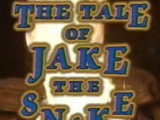 The Tale of Jake the Snake