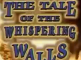 The Tale of the Whispering Walls