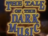 The Tale of the Dark Music