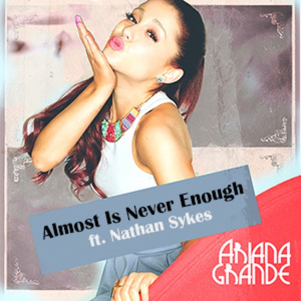 Image - Almost is never enough cover.jpg | Ariana Grande Wiki ...