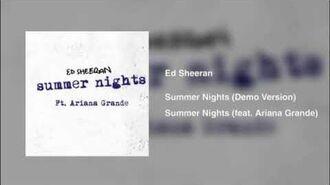 Ed Sheeran - Summer Nights ft. Ariana Grande (Audio) Demo Version