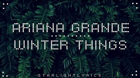 Ariana Grande - Winter Things (Lyrics)