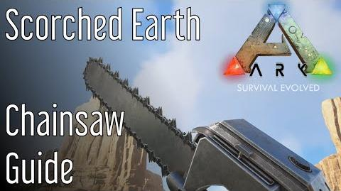 Chainsaw Guide for ARK Scorched Earth