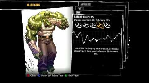 Batman Arkham Asylum - Patient Interviews of Killer Croc