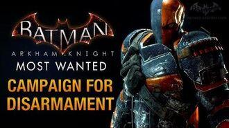 Batman- Arkham Knight - Campaign for Disarmament (Deathstroke Boss Fight)