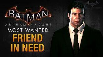 Batman- Arkham Knight - Friend in Need (Hush)