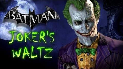 Joker's Waltz - Batman Arkham Asylum