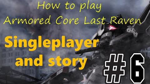 How to play Armored Core Last Raven Ep6- Singleplayer and story