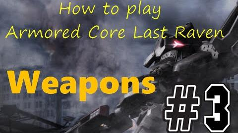 How to play Armored Core Last Raven Ep3- Weapons