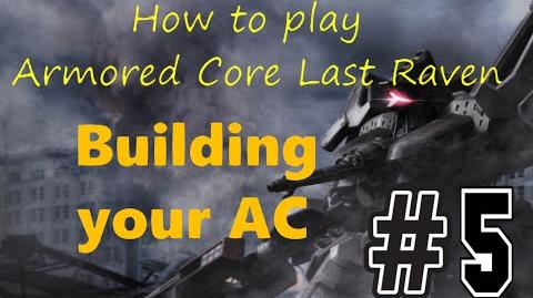 How to play Armored Core Last Raven Ep5- Building your AC