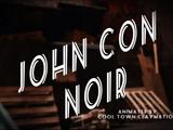 John Con Noir