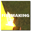 Firemaking Content