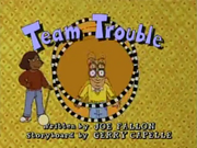 Team Trouble Title Card