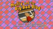 Muffy and the Big Bad Blog - title card