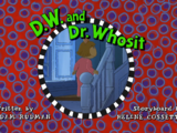 D.W. and Dr. Whosit