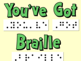 You've Got Braille