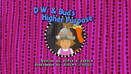 D.W. & Bud's Higher Purpose Title Card