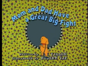 Mom and Dad Have a Great Big Fight Title Card