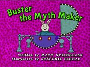 Buster the Myth Maker - title card