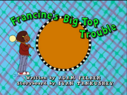 Francine's Big top trouble