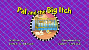 Pal and the Big Itch title card