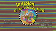 Invasion of the Soccer Fans Title Card