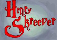 Henry Skreever film title