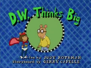 D.W. Thinks Big Title Card