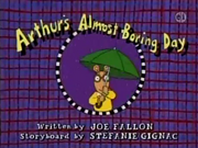 Arthur's Almost Boring Day Title Card