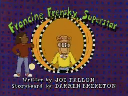 Francine Frensky, Superstar Title Card