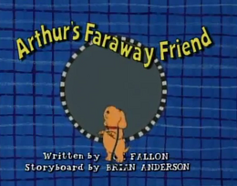 Arthur's Faraway Friend Title Card