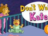 Don't Wake Kate!